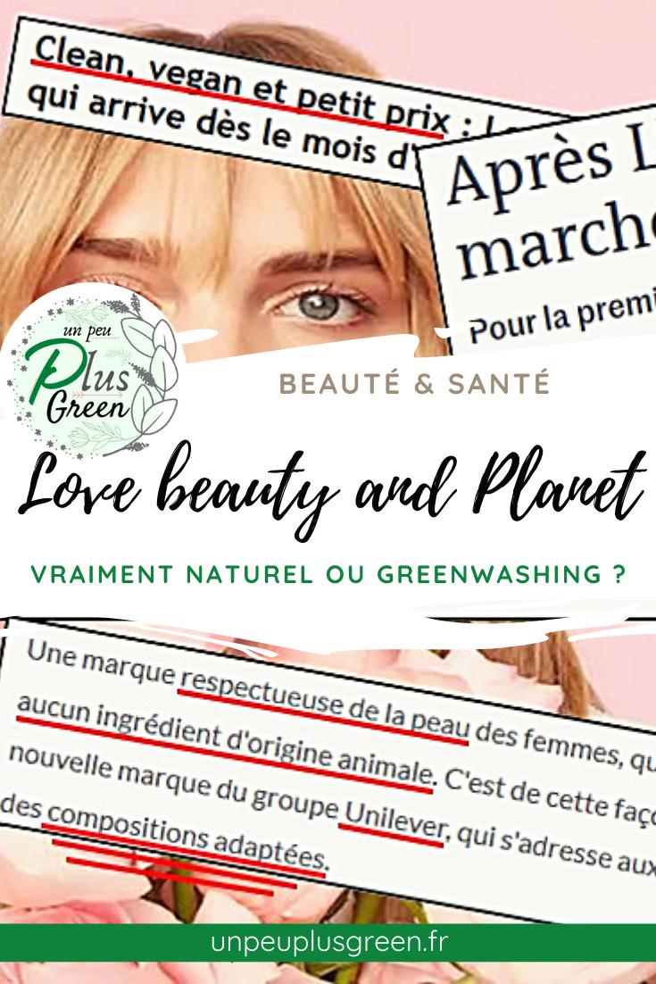 Love Beauty And Planet: Greenwashing? - Unpeuplusgreen