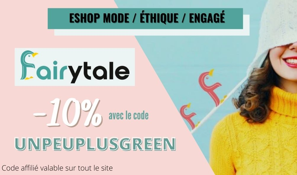 code promo fairytale -10% avec UNPEUPLUSGREEN